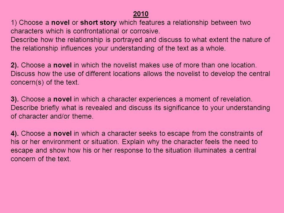 2010 1) Choose a novel or short story which features a relationship between two characters which is confrontational or corrosive.