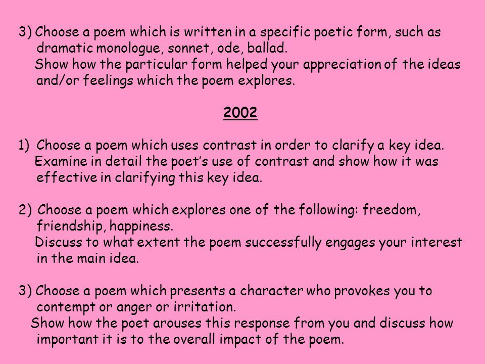 3) Choose a poem which is written in a specific poetic form, such as dramatic monologue, sonnet, ode, ballad.