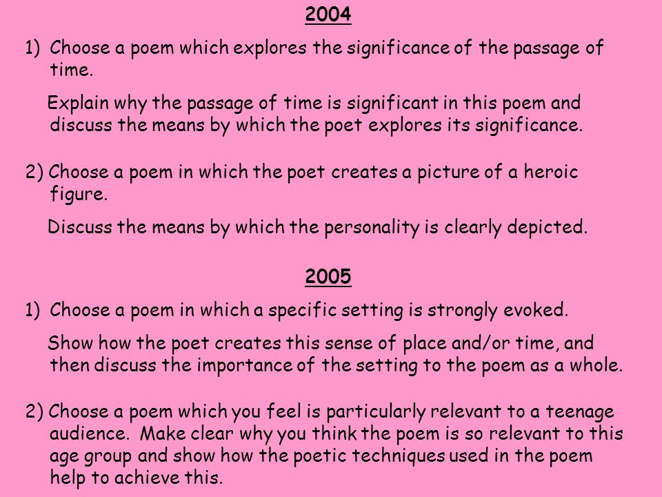 2004 Choose a poem which explores the significance of the passage of time.