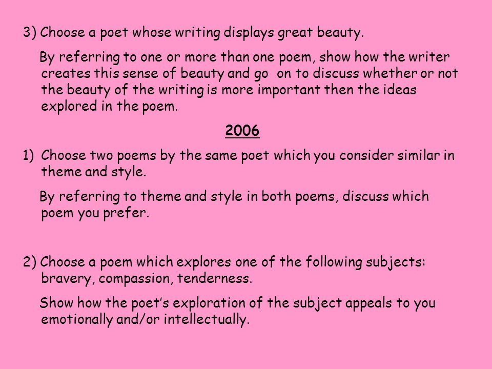3) Choose a poet whose writing displays great beauty.