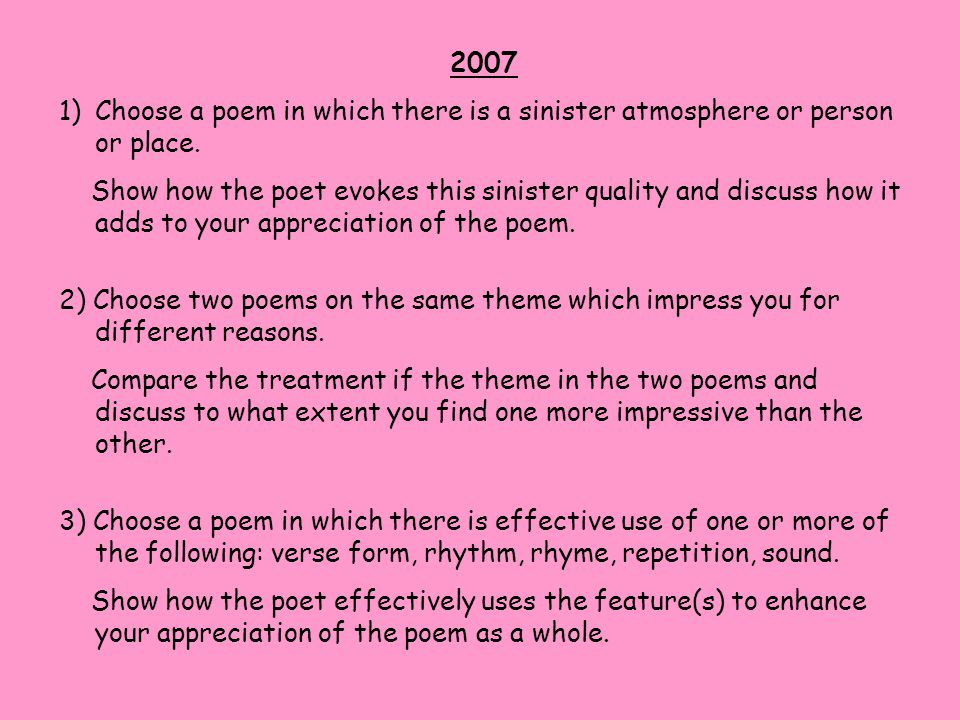 2007 Choose a poem in which there is a sinister atmosphere or person or place.