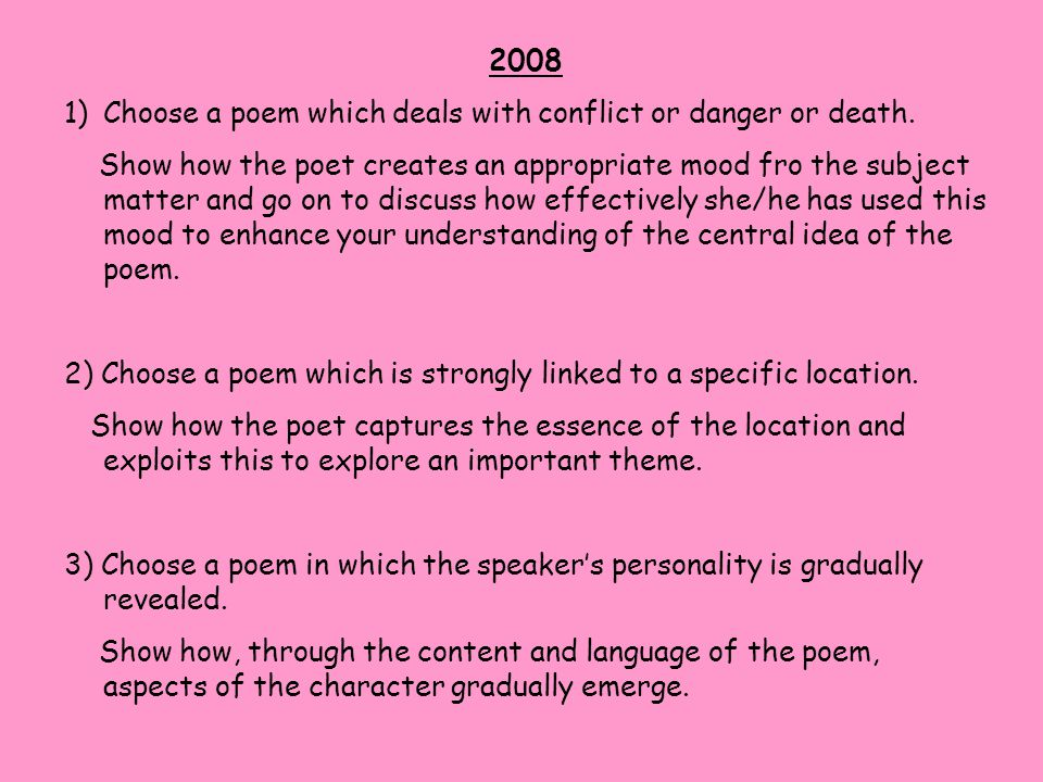 2008 Choose a poem which deals with conflict or danger or death.