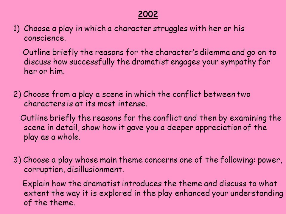 2002 Choose a play in which a character struggles with her or his conscience.