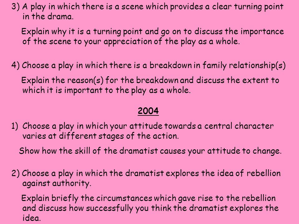3) A play in which there is a scene which provides a clear turning point in the drama.