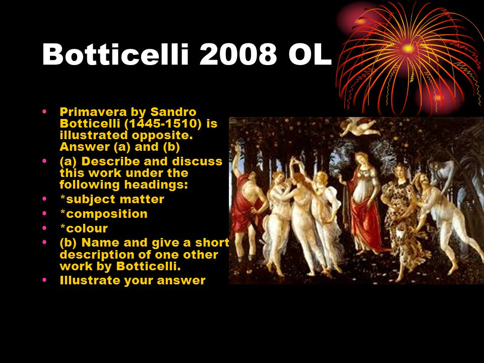 Botticelli 2008 OL Primavera by Sandro Botticelli (1445-1510) is illustrated opposite. Answer (a) and (b)