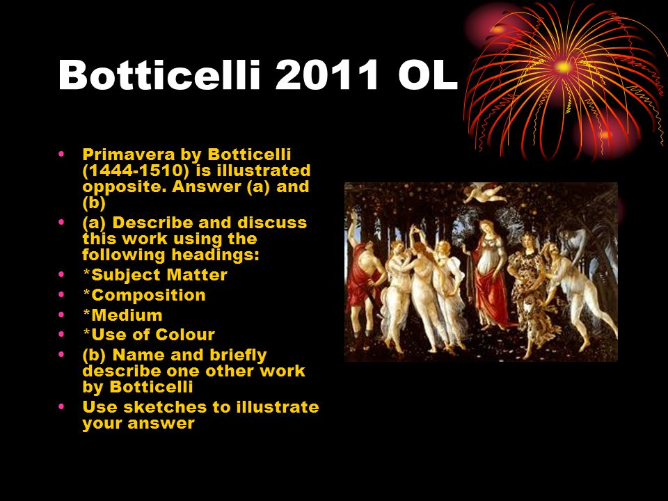 Botticelli 2011 OL Primavera by Botticelli (1444-1510) is illustrated opposite. Answer (a) and (b)