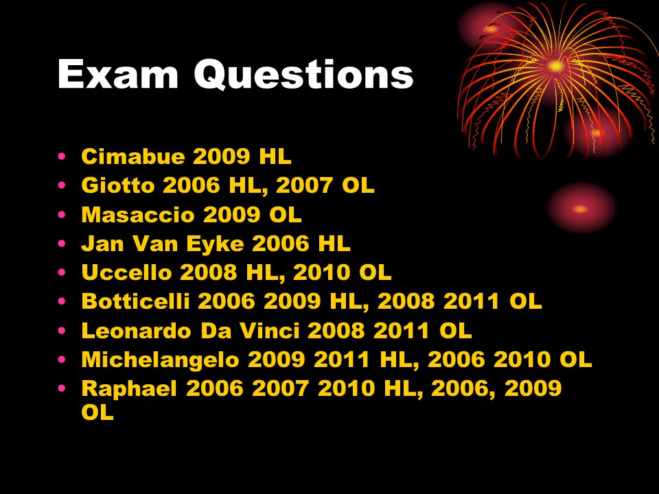 Exam Questions Cimabue 2009 HL Giotto 2006 HL, 2007 OL