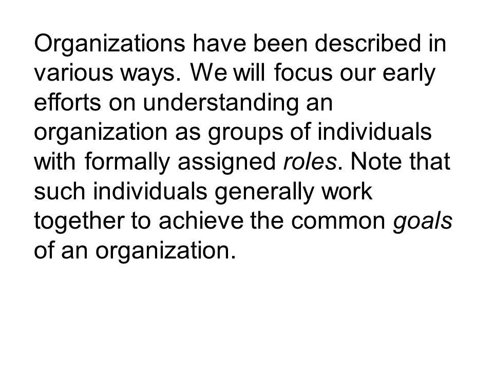 Organizations have been described in various ways