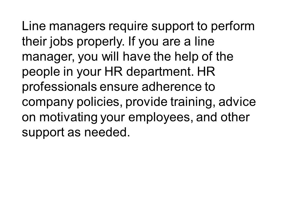 Line managers require support to perform their jobs properly