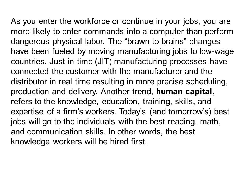 As you enter the workforce or continue in your jobs, you are more likely to enter commands into a computer than perform dangerous physical labor.