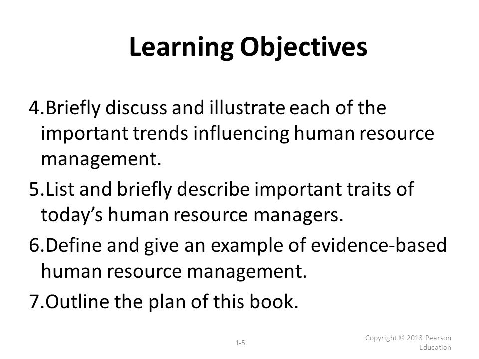 Learning Objectives Briefly discuss and illustrate each of the important trends influencing human resource management.