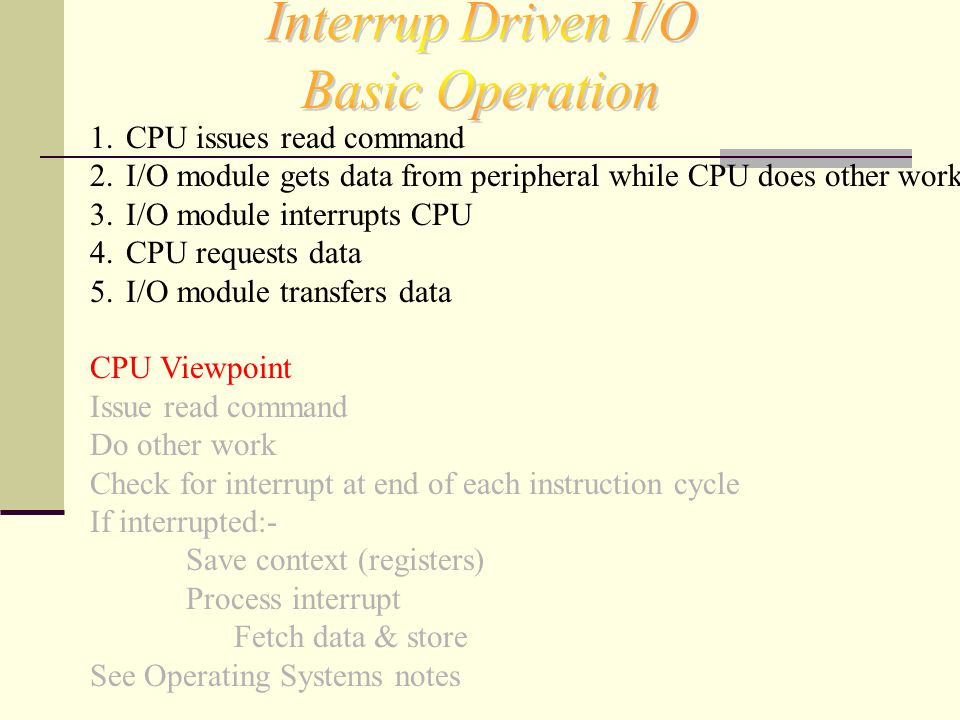 Interrup Driven I/O Basic Operation CPU issues read command