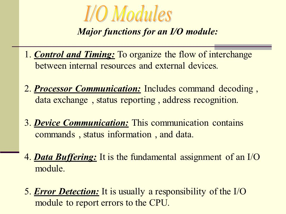 Major functions for an I/O module: