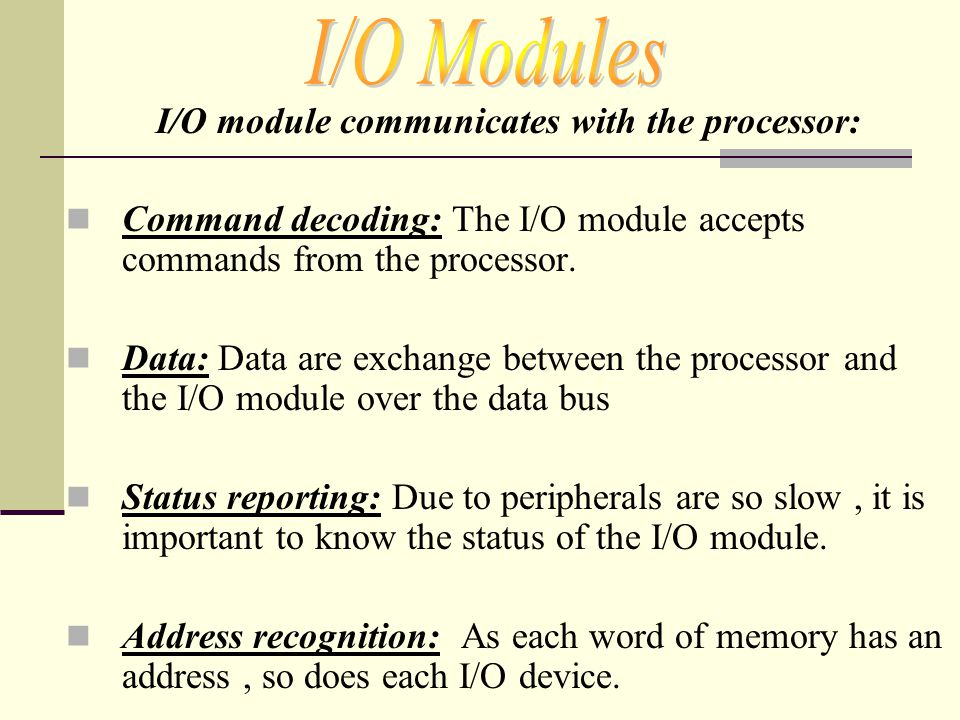 I/O module communicates with the processor: