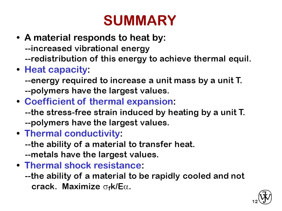 SUMMARY • A material responds to heat by: • Heat capacity: