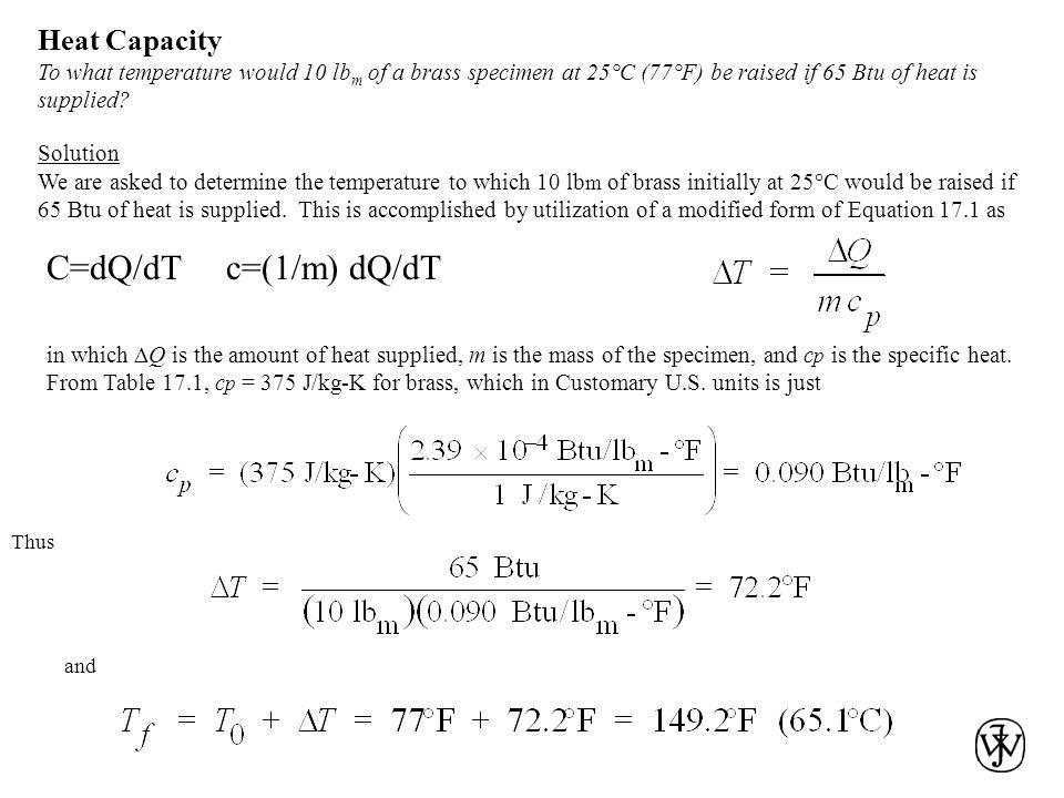 C=dQ/dT c=(1/m) dQ/dT Heat Capacity