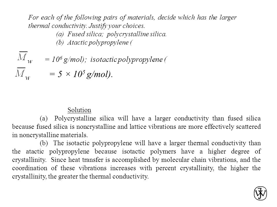 = 5 × 105 g/mol). = 106 g/mol); isotactic polypropylene (