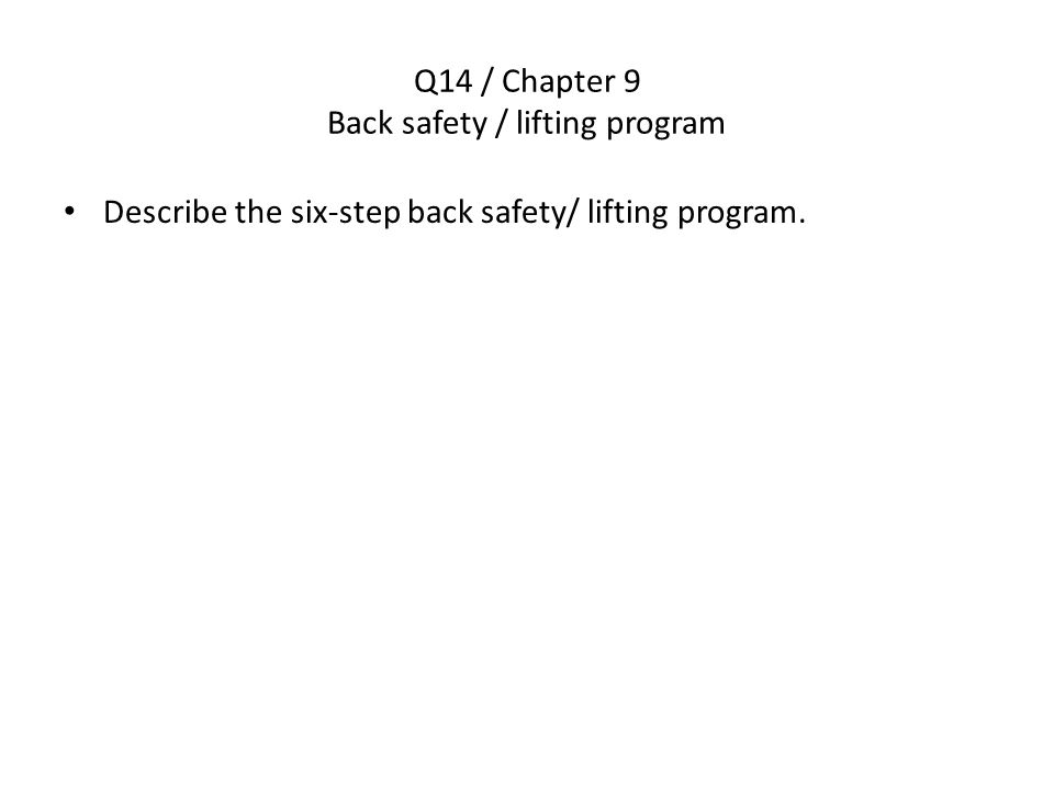 Q14 / Chapter 9 Back safety / lifting program