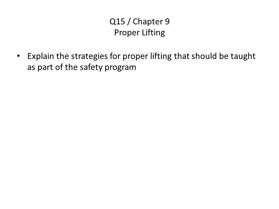 Q15 / Chapter 9 Proper Lifting