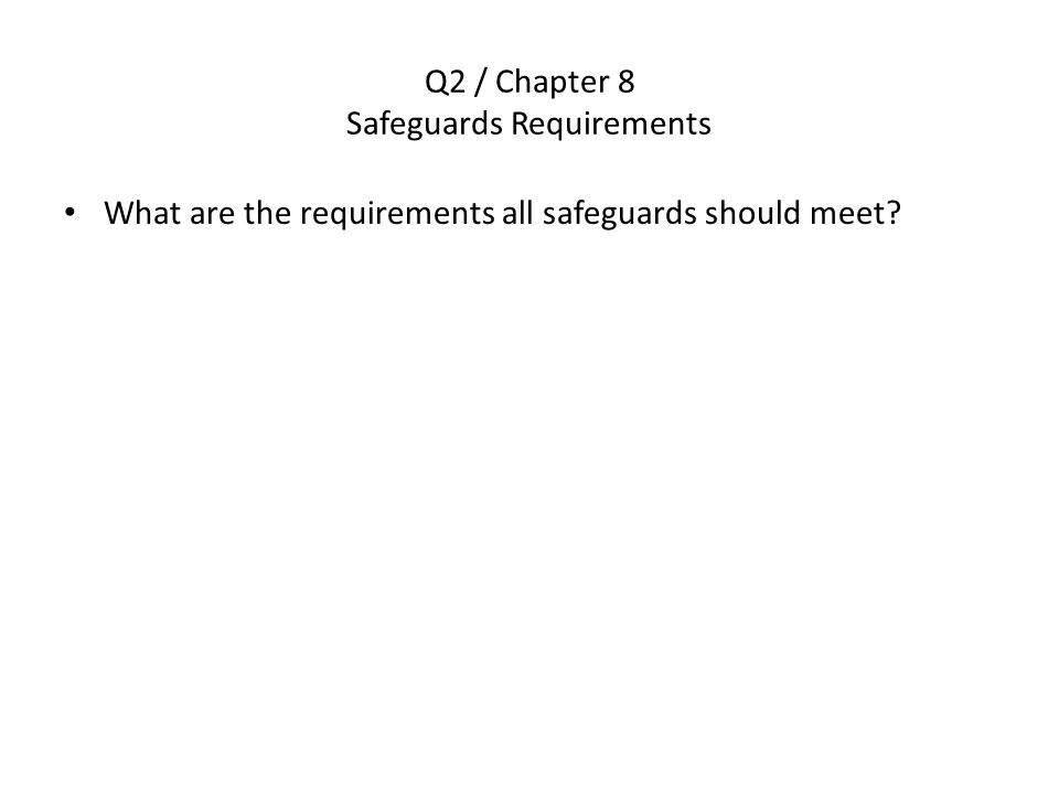 Q2 / Chapter 8 Safeguards Requirements