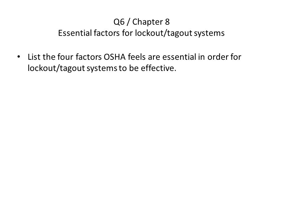 Q6 / Chapter 8 Essential factors for lockout/tagout systems