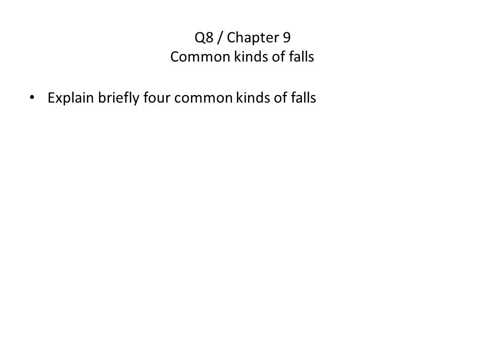 Q8 / Chapter 9 Common kinds of falls