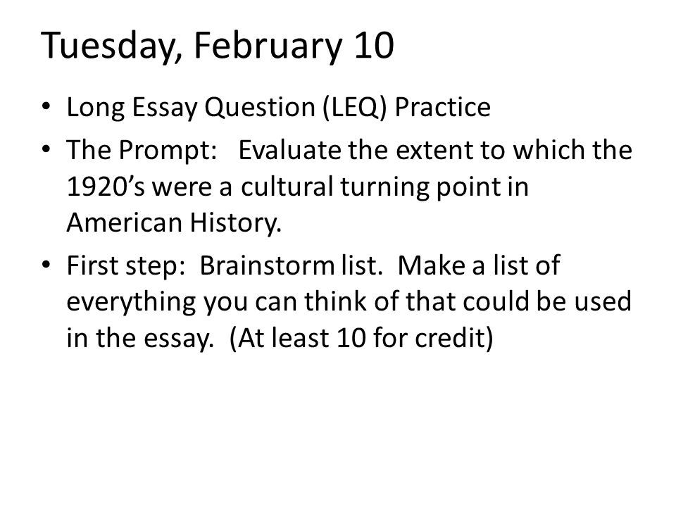 Tuesday, February 10 Long Essay Question (LEQ) Practice