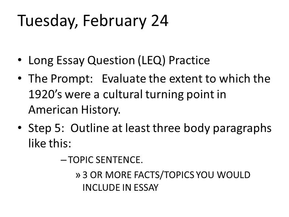 Tuesday, February 24 Long Essay Question (LEQ) Practice