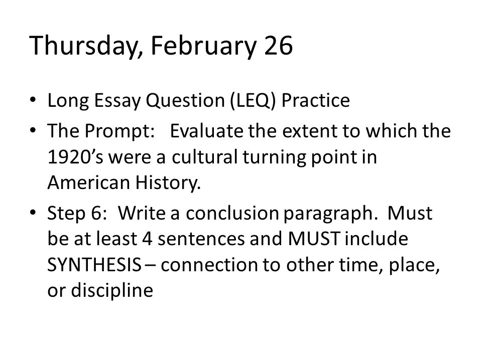 Thursday, February 26 Long Essay Question (LEQ) Practice