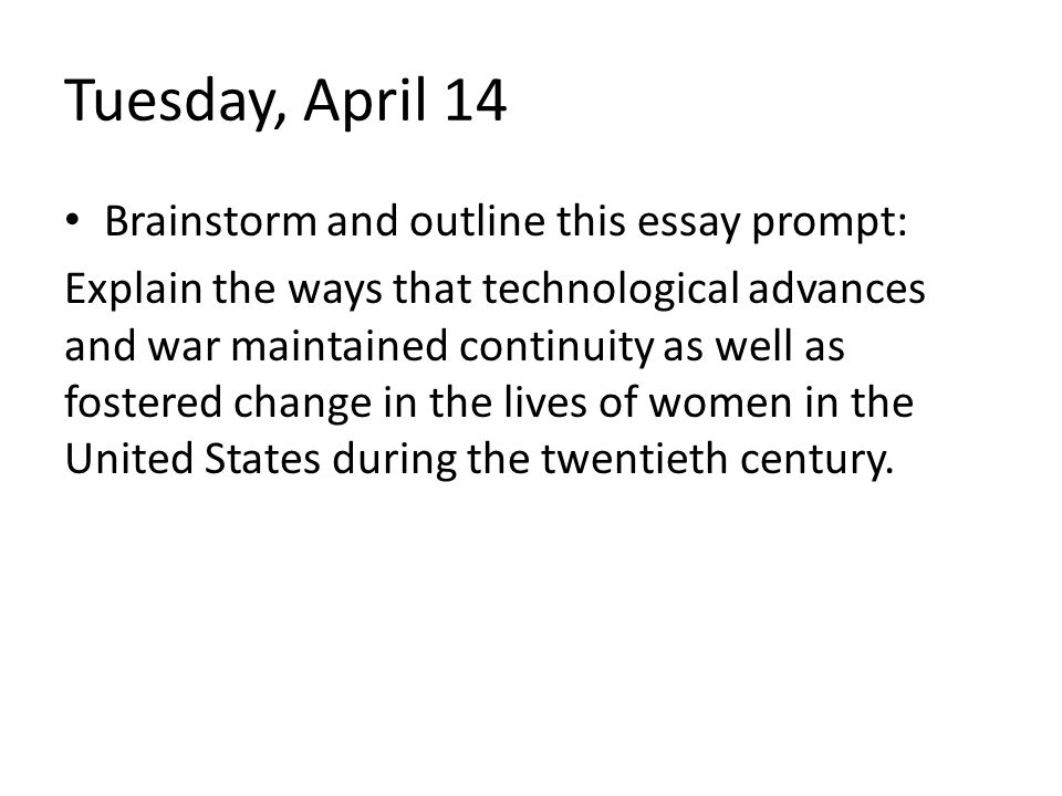 Tuesday, April 14 Brainstorm and outline this essay prompt: