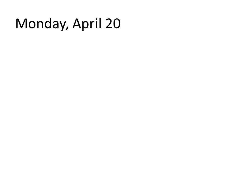 Monday, April 20