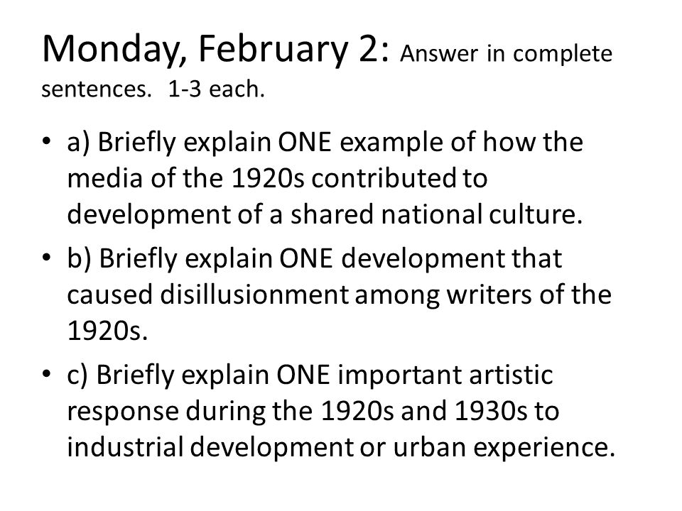 Monday, February 2: Answer in complete sentences. 1-3 each.