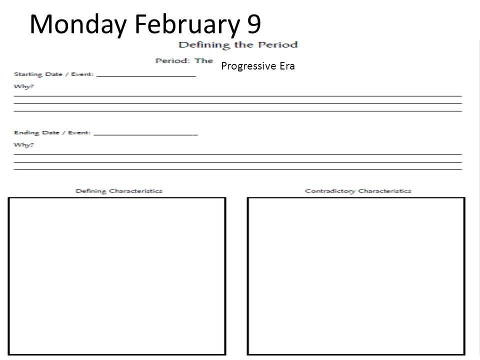 Monday February 9 Progressive Era
