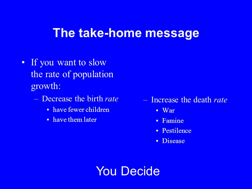 The take-home message You Decide