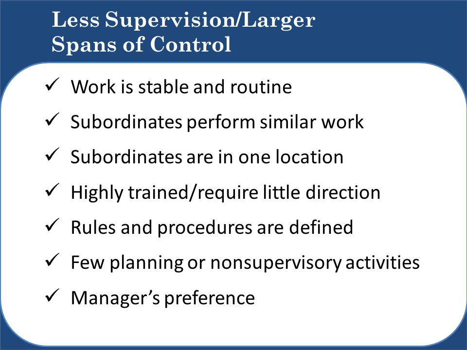 Less Supervision/Larger Spans of Control