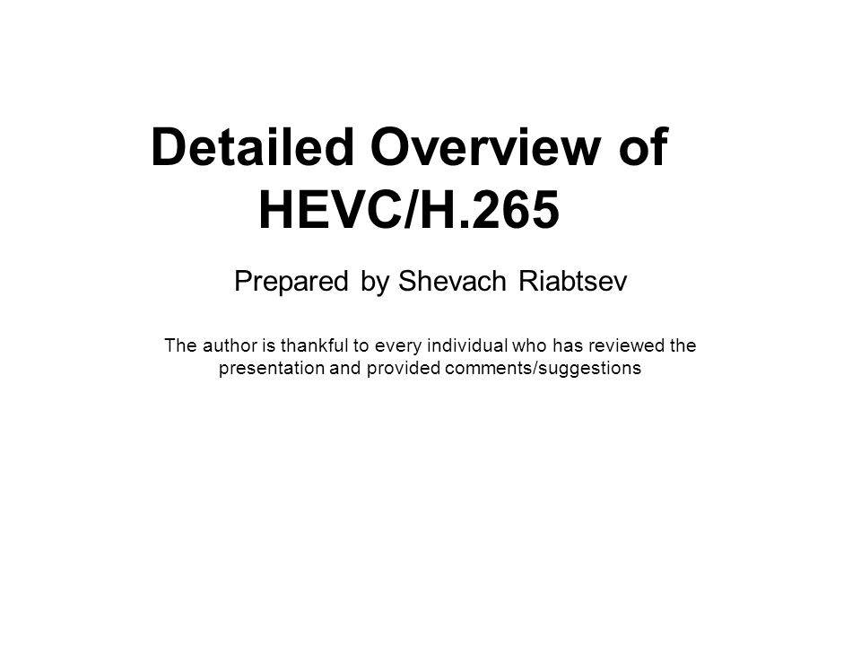 Detailed Overview of HEVC/H.265