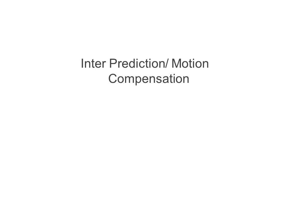 Inter Prediction/ Motion Compensation