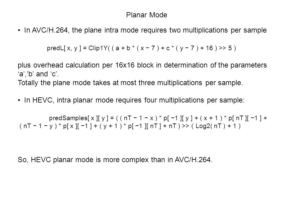 Totally the plane mode takes at most three multiplications per sample.