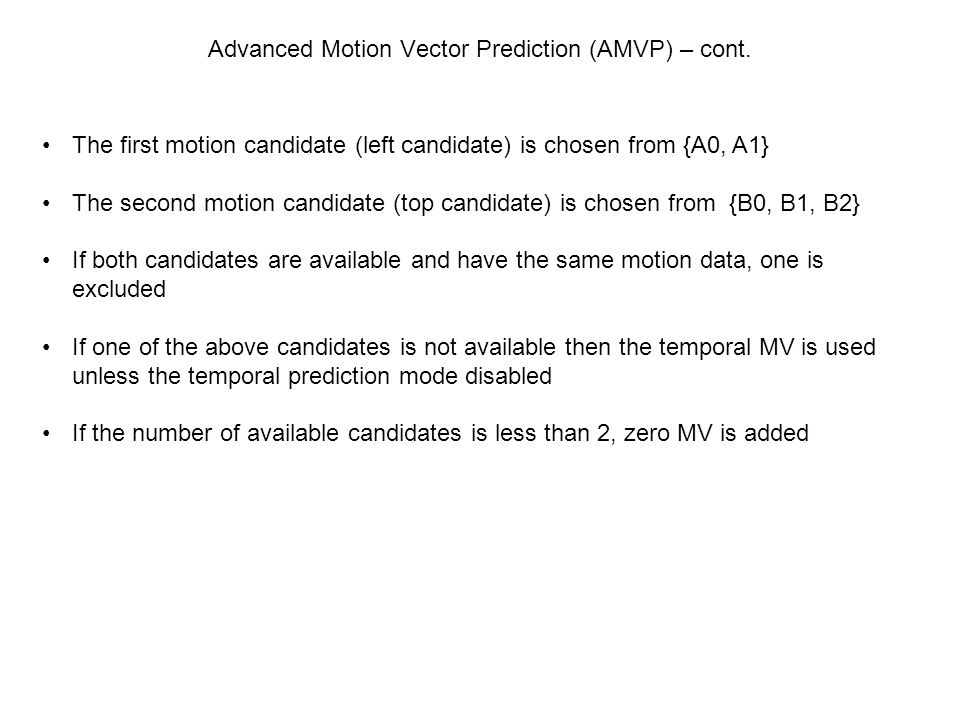 Advanced Motion Vector Prediction (AMVP) – cont.