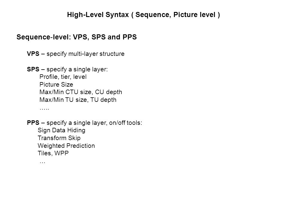 High-Level Syntax ( Sequence, Picture level )