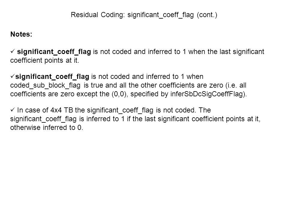 Residual Coding: significant_coeff_flag (cont.)