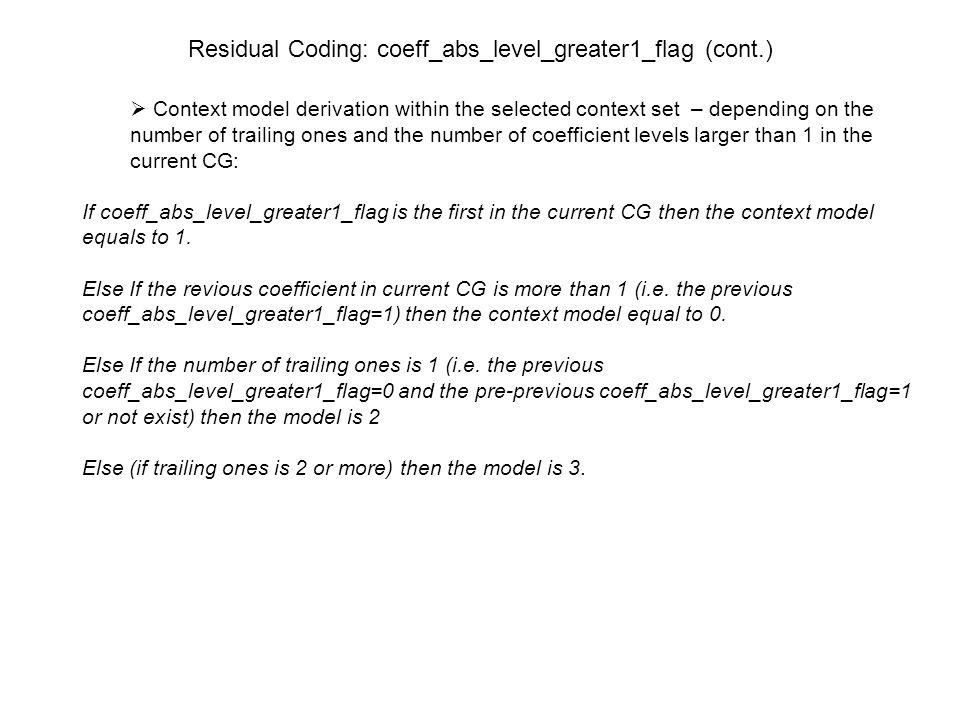 Residual Coding: coeff_abs_level_greater1_flag (cont.)