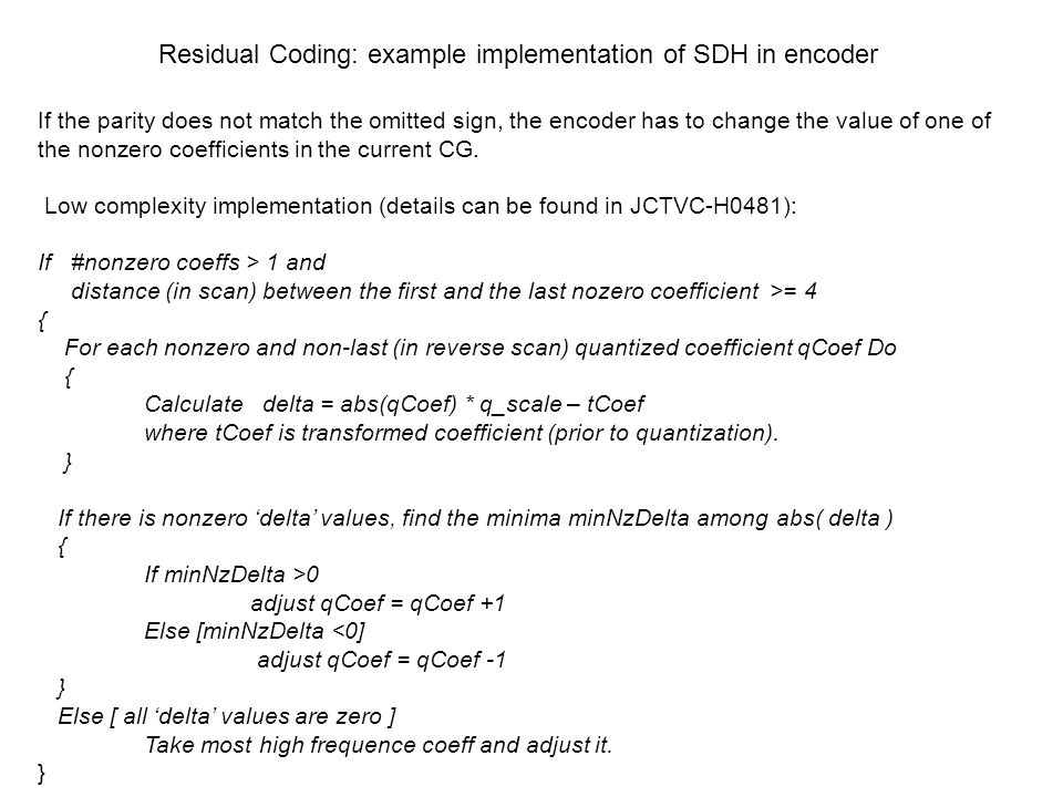 Residual Coding: example implementation of SDH in encoder