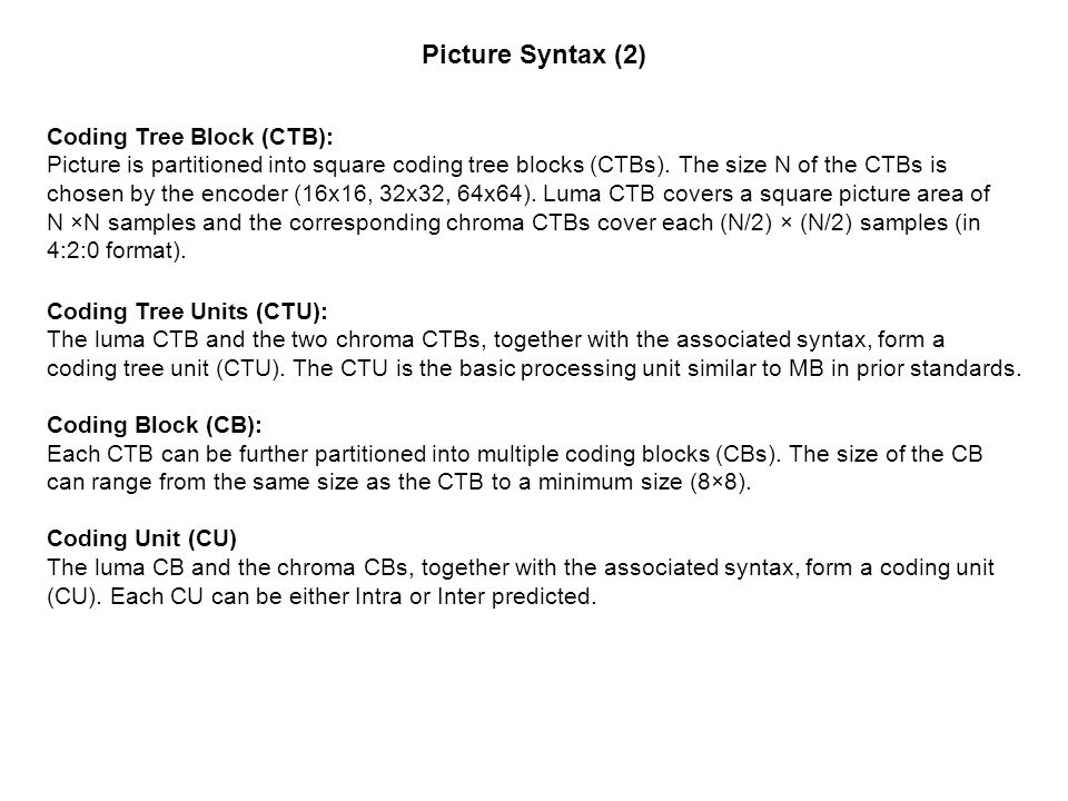 Picture Syntax (2) Coding Tree Block (CTB):