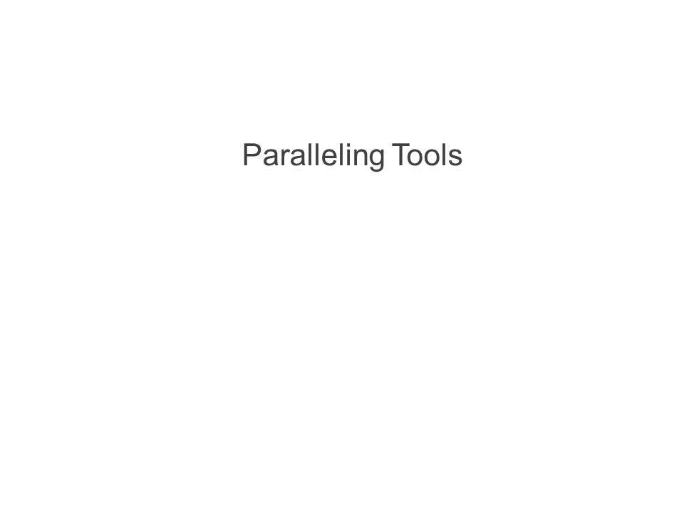 Paralleling Tools