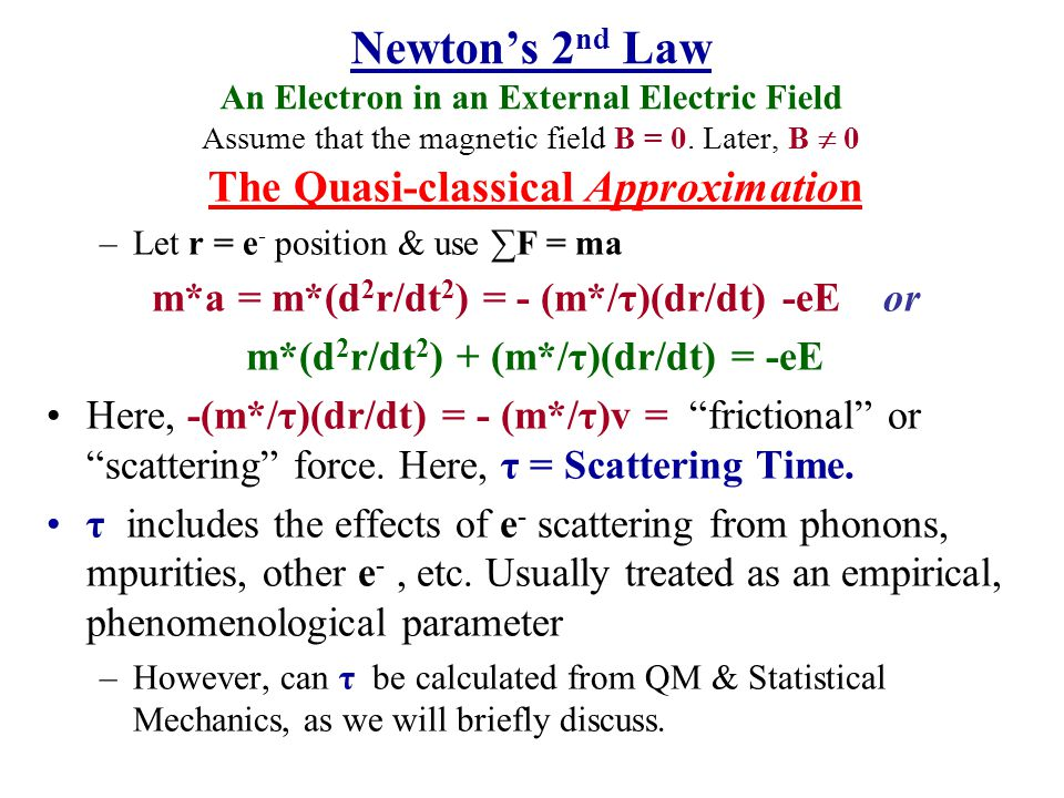 The Quasi-classical Approximation m*(d2r/dt2) + (m*/τ)(dr/dt) = -eE
