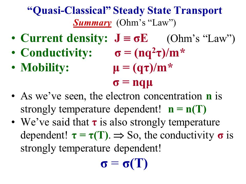 Quasi-Classical Steady State Transport Summary (Ohm's Law )