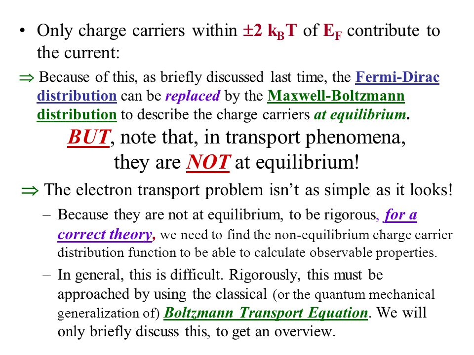 BUT, note that, in transport phenomena, they are NOT at equilibrium!