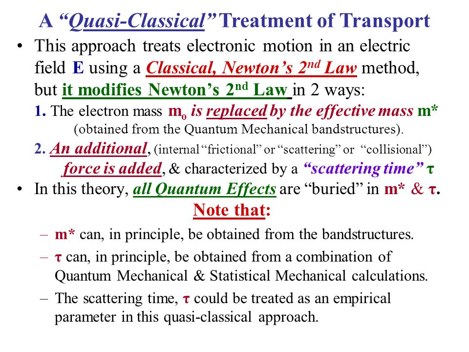 A Quasi-Classical Treatment of Transport
