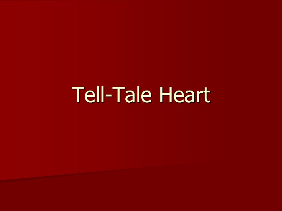 Tell-Tale Heart